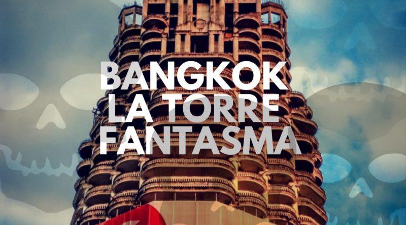 torre fantasma Bangkok