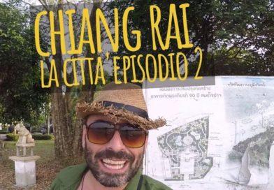 Chiang Rai, la città in un giorno Ep.2